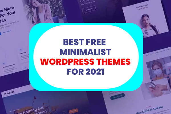 Best 20 Free Minimalist WordPress Themes for your website for 2021